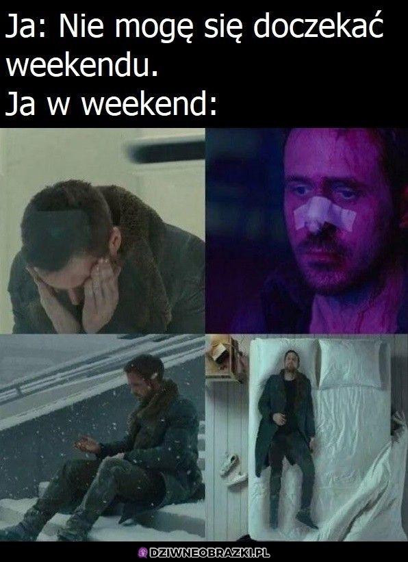 I tak każdy weekend
